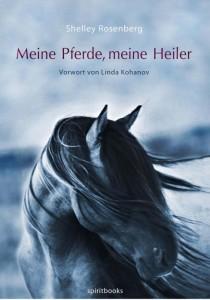 Meine Pferde, meine Heiler von Shelley Rosenberg