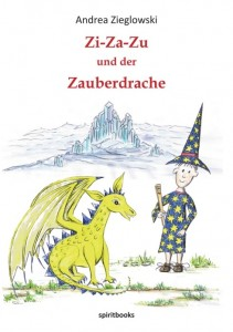 Zi-Za-Zu und der Zauberdrache von Andrea Zieglowski