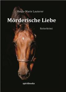 Mörderische Liebe: Heide-Marie Lauterer