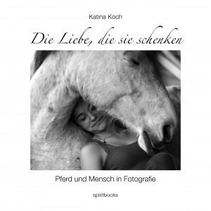 Die-Liebe-die-sie-schenken : Katina Koch