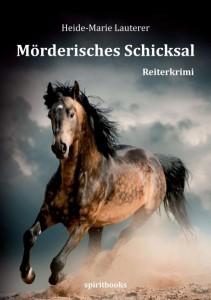 Moerderisches Schicksal : Heide-Marie Lauterer