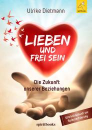 Lieben und frei sein Ulrike Dietmann