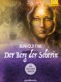 Der Berg der Seherin – Ein mystischer Thriller : Reinhold Fink